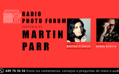 RADIO PHOTO FORUM, CAPÍTULO 4 MARTIN PARR Y RUBEN ACOSTA
